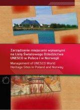 zarządzanie miejscami wpisanymi na Listę Światowego Dziedzictwa UNESCO w Polsce i w Norwegii