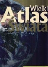 WIELKI ATLAS ŚWIATA / MARTEL+DAUNPOL