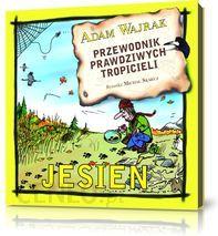 Przewodnik prawdziwych tropicieli, książki o jesieni dla dzieci