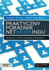 Praktyczny poradnik networkingu zbuduj sieć trwałych kontaktów