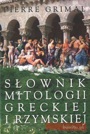 Pierre Grimal - Słownik mitologii greckiej i rzymskiej