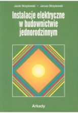 """""""Instalacje elektryczne w budownictwie jednorodzinnym"""" J.Strzyżewski, J Strzyżewski"""
