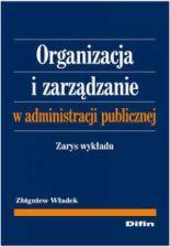 Organizacja i zarządzanie w administracji publicznej. zarys wykładu