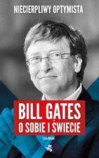 Bill Gates o sobie i świecie