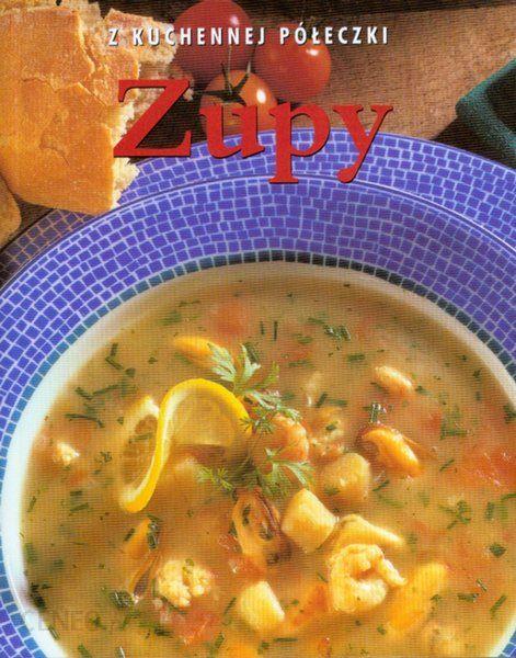Zupy. Z kuchennej półeczki - zdjęcie 1