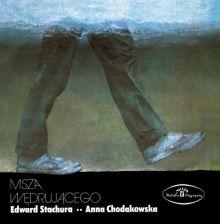 Anna Chodakowska, Edward Stachura - Msza Wędrującego wg. Stachury (Jewelcase)