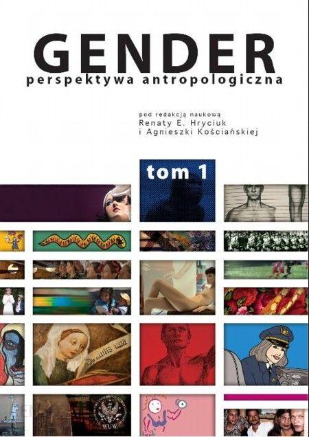 Gender Perspektywa antropologiczna t.1 Hryciuk Renata E.