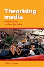 Theorising Media: Power, Form and Subjectivity