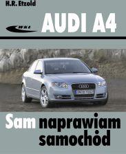AUDI A4 typu B6 i B7 (modele 2000-2007). SAM NAPRAWIAM SAMOCHÓD