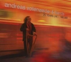 Andreas Vollenweider && Friends - 25 Years Live I 1982-2007