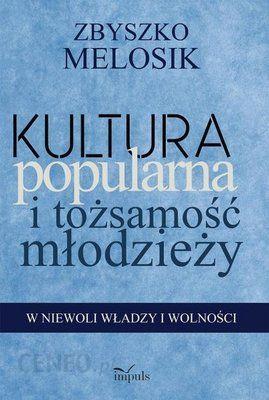 Pedagogika Kultura popularna i tożsamość młodzieży