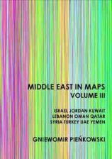 Middle East in Maps. Volume III: Israel, Jordan, Kuwait, Lebanon, Oman, Qatar, Syria, Turkey, UAE, Yemen (E-book)