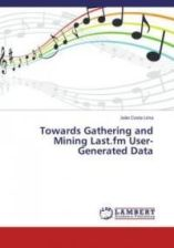 Towards Gathering and Mining Last.FM User-Generated Data