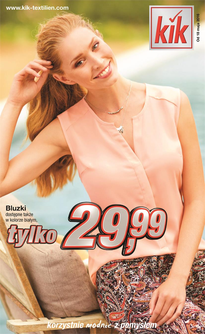 Gazetka Kik Textil Sp z o. o. nr 0 od 2016-05-18 do 4900-03-02